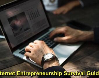 Internet Entrepreneurship Survival Guide