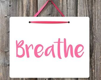 BREATHE Hanging Metal Sign - 9x12 Motivational Sign - Pink Breathe Sign - Office Wall Decor - Breathe Wall Art - Inspirational Sign Art