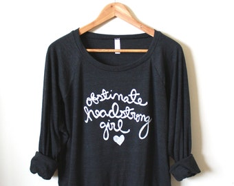 "Jane Austen Quote - ""Obstinate, headstrong girl""- Pride and Prejudice - Jane Austen Sweatshirt - Slouchy Pullover. MADE TO ORDER"