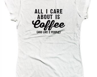 Coffee And Like 2 People Funny Caffeine Addict Java Sugar Cocoa Brew Decaf Joe Sayings Juniors T-shirt SF_0100