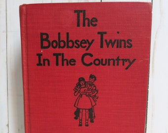 The Bobbsey Twins in the Country By Laura Lee Hope Bobbsey Twins Book Vintage Bobbsey Twins Book Antique Bobbsey Twin Book - V314B