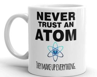 Never Trust An Atom Gift Mug