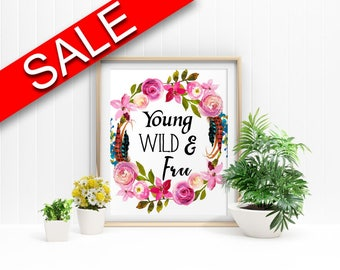Wall Art Young Wild And Free Digital Print Young Wild And Free Poster Art Young Wild And Free Wall Art Print Young Wild And Free Kids Room