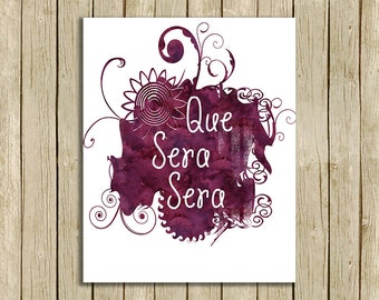 printable wall art Que Sera Sera quote watercolor instant download 8 x 10 inspirational motivational art print purple Spanish typography