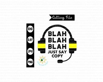 911 Dispatcher svg dispatcher headset clip art silhouette cricut file png dxf jpg 911 Dispatcher quote blah blah blah say copy