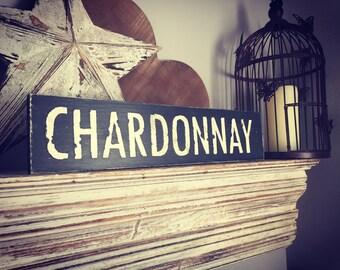 Handmade Wooden Sign - CHARDONNAY - Rustic, Vintage, Shabby Chic, wine, spirits, alcohol