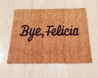Bye Felicia Doormat - Funny Novelty Mat - Gift/Home Decor