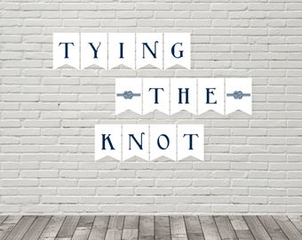 Tying the Knot Banner, Printable Banner, Tying the Knot Photo Prop, Wedding Photography Prop, Knot Banner, Nautical Knot Wedding Banner