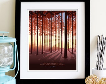 Into the Forest • 8x10 • Giclee Fine Art Print •Backpacking Camping Mountain Hiking John Muir Quote Poster Mountain Home decor