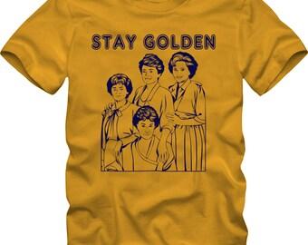 STAY GOLDEN - Golden Girls Tshirt T-Shirt Adult sizes S-3Xl -Betty White Bea Arthur Rose Dorothy Blanche Sofia 80s Tv