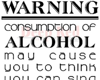 Deep Red Rubber Cling Stamp Warning Label Alcohol Causes you to Sing