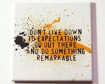 Inspirational magnet, Magnet, Fridge magnet, Kitchen Magnet, Expectations, Do Something Remarkable, Inspiring, key to success (5299)