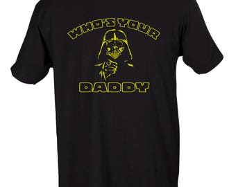 Who's Your Daddy Darth Vader Star Wars Funny Graphic T-Shirt
