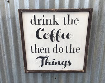 Drink the coffee sign, do the things sign, 10x10, custom signs