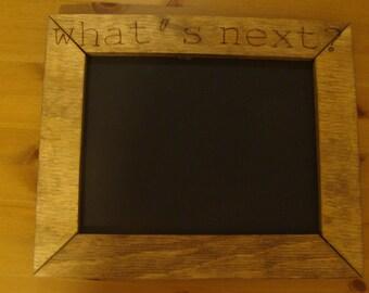 WHAT'S NEXT? framed chalkboard