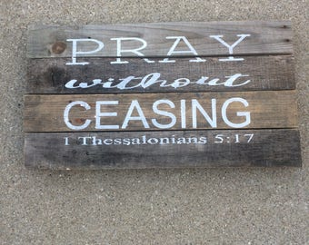 Pray Without Ceasing - pallet sign