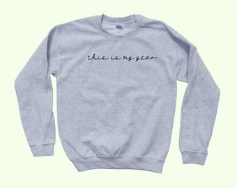 This Is My Year - Crewneck Sweater