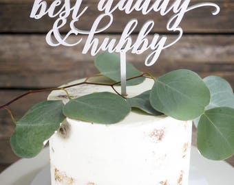 Best Daddy & Hubby Cake Topper | Modern Calligraphy Cake Decoration | Laser Cut Wood Birthday Decor