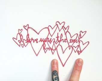 Hand Cut Paper Art: I love you the end--Anniversary gift--Valentines Day gift--5x7 small batch paper art