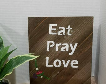 """10x12in distressed wood panel. Handmade, Quotes """"eat love pray"""""""