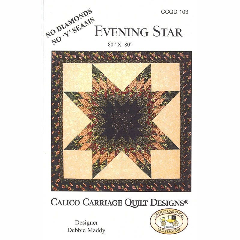 Evening Star Pattern by Calico Carriage Quilt Designs Quilt : calico carriage quilt designs - Adamdwight.com