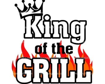 King of the Grill svg Father's Grill svg Grilling svg Father's Day svg BBQ grill svg Barbeque svg Fire svg  Mens tshirt svg
