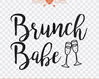 Brunch Babe SVG Cutting File,  Brunch Babe, SVG dxf eps and png Files Cutting Machines Silhouette Cameo