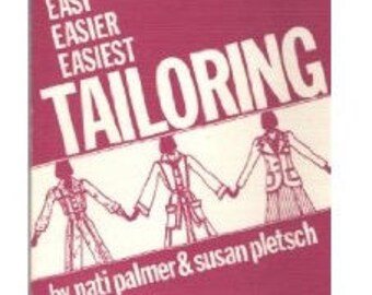 Vintage Easy,Easier, Easiest Tailoring By Patti Palmer and Susan Pletsch