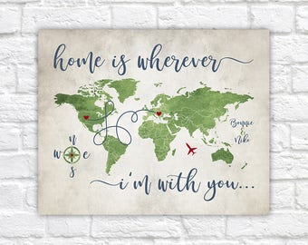 Home is Wherever Im With You, Custom Map, Long Distance Relationship Gift -  Personalized Map for Couple, Lovers, Quote, Rustic | WF313