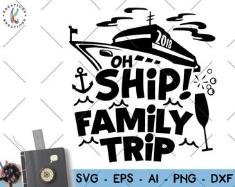Oh Ship Family trip svg Family cruise trip cruise ship shirt svg decal cut file silhouette cricut cameo instant download vector svg png