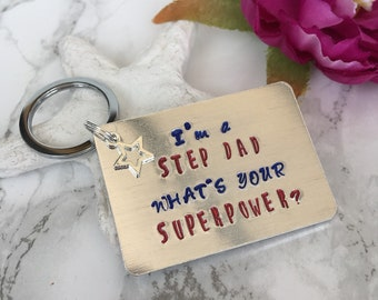 Step Dad gift- superhero- superpower- Father's Day - metal stamped key ring - key chain - hand stamped