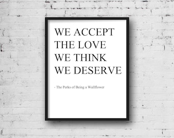 We Accept the Love We Thing We Deserve, Printable Poster, Wall Art, Poster Quote, Movie Quotes, Perks of Being a Wallflower