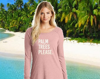 Palm Trees Please. Vacation Print Logo Long Sleeve Top T-shirt - Personalized - TriBlend Scoop Neck