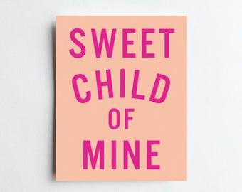 Sweet Child of Mine - ART PRINT - Free Shipping!