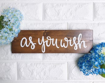 As You Wish | The Princess Bride | Wood Sign | Handlettered | Handmade | Valentine's Day | Wedding Signs | Love Signs
