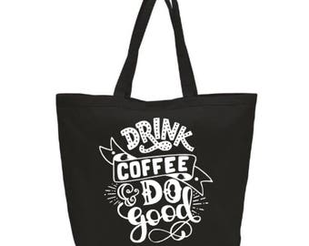 Drink Coffee and Do Good Large Zippered Canvas Tote Bag Purse Book Bag Back to School Coffee Lover Bookstore Diaper Reusable Shopping Bag