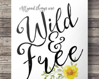 All good things are wild and free - watercolor buttercup Printable hand lettering typography wall art