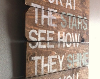 """Cold Play - song quote """"look at the stars see how they shine for you"""" reclaimed wood sign, nursery, romantic, sweet"""