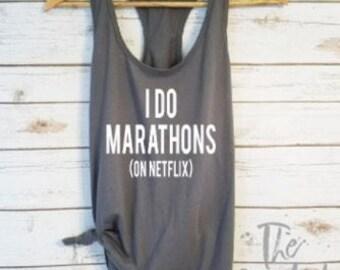 I Do Marathons on Netflix Shirt / Marathon Shirt / Funny Shirt / Cute Shirt