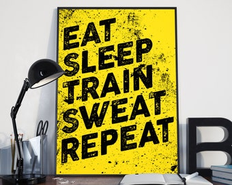 Fitness poster: 'Eat, Sleep, Train, Sweat, Repeat!' Motivational gym-style typographic print.