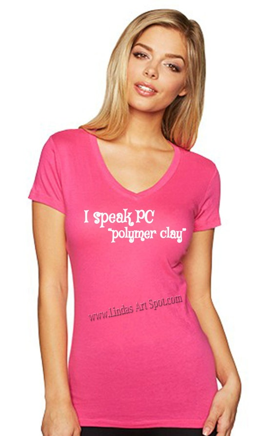 """I speak PC """"polymer clay(V) tee, This sporty raspberry V neck t shirt is perfect for the polymer clay lover in your life"""