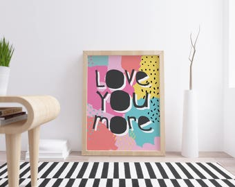 Printable Nursery Decor Art Print African Print Instant Download Wall Art pink Love You More Typography Posters  prints gifts for her