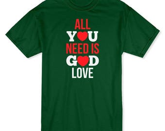 All You Need Is GOD Love Men's T-shirt