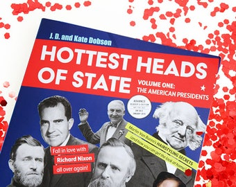 Hottest Heads of State, Volume One: The American Presidents