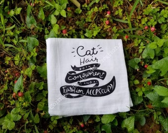 Cat Hair Both A Condiment And A Fashion Accessory Flour Sack Towel