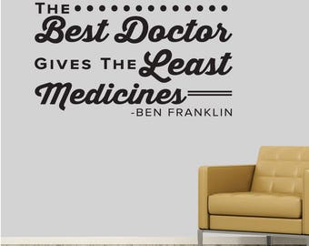 The Best Doctor Gives The Least Medicines-Ben Franklin. - 0316 - Thomas Edison - Doctor Wall Decal - Franklin Quotes - Medicine