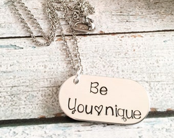 Younique - Be Younique necklace - Hand stamped necklace - Be unique - Be different - Be you - Personalized necklace - Hand stamped jewelry