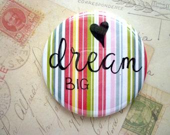Pocket Mirror - Dream Big - Coloured Stripes - Hand Lettering, Quote.