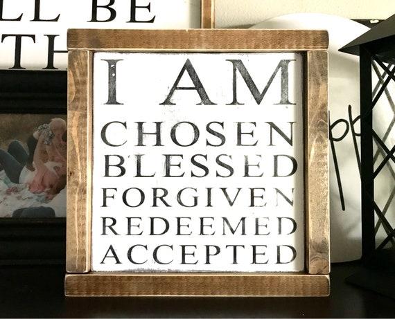 I Am Chosen Sign   Christian Sign   Framed Religious Sign   I Am Redeemed   I Am Chosen Blessed Forgiven Redeemed Accepted   Fixer Upper