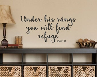 Vinyl Wall Decal-Under his wings you will find refuge- Psalm 91- Scripture-Dining Room- Home Decor- Bible Verses- Wall Quotes